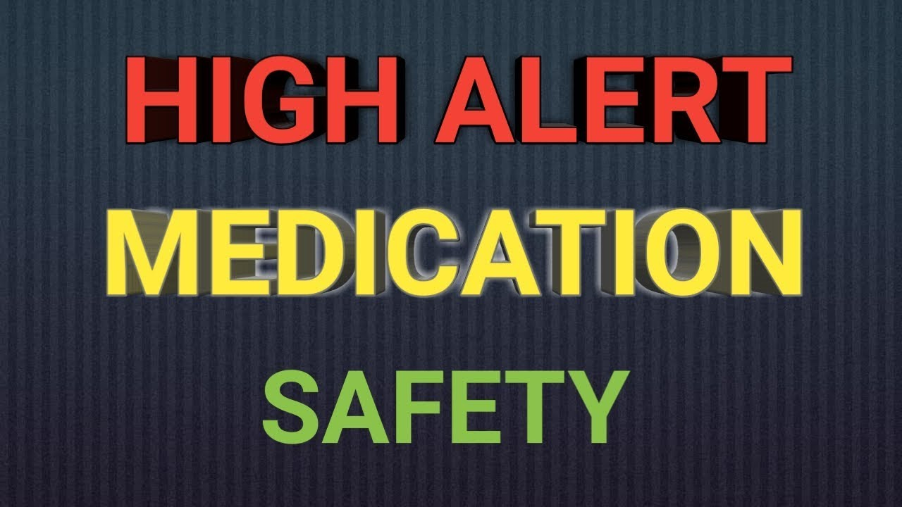 Safety in our System: High Alert Medications