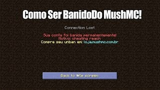 Como Ser Banido Do MushMC INJUSTAMENTE! @MushMC_
