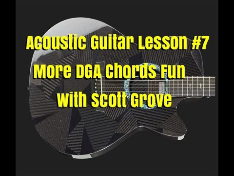 Acoustic Guitar Lesson 7 More Dga Chords Fun With Scott Grove Youtube