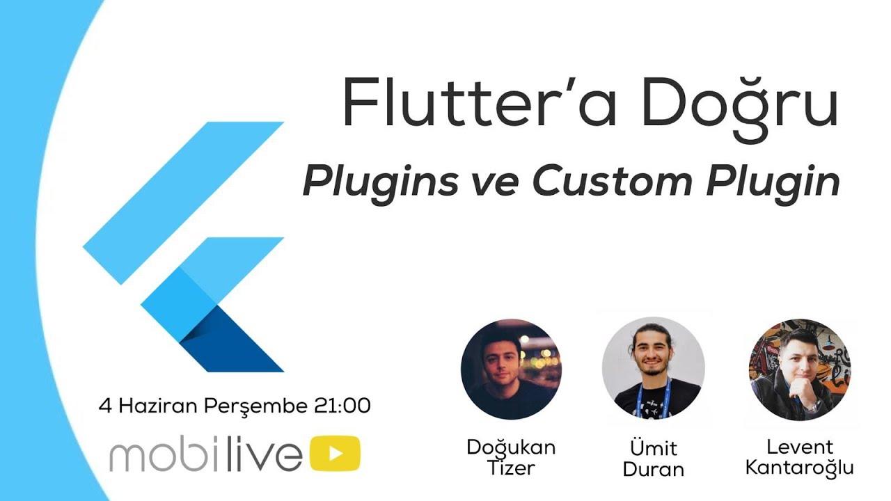 Flutter'a Doğru #6 - Pluginler ve Custom Plugin ile Native Kullanımı