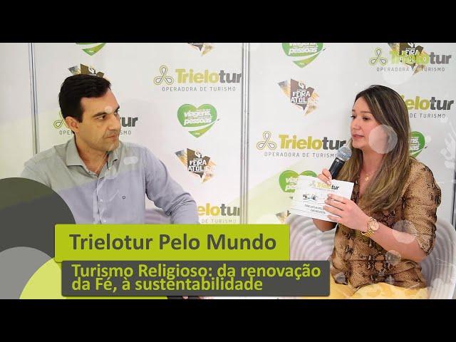 TURISMO RELIGIOSO: DA RENOVAÇÃO DA FÉ, À SUSTENTABILIDADE COM ALFREDO GIMENES - TRIELOTUR PELO MUNDO