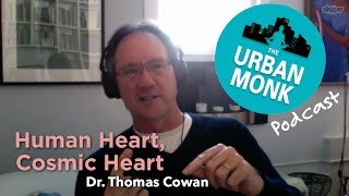 The Health Bridge - Human Heart, Cosmic Heart with Guest Dr. Thomas Cowan