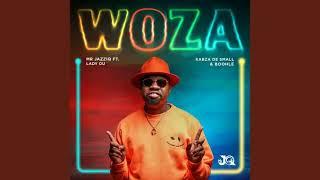 Mr JazziQ - Woza Feat (Lady Du, Boohle & Kabza De Small)