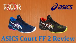 ASICS Court FF 2 Tennis Shoe Review | Tennis Express