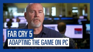 Far Cry 5 – Interview: Adapting the Game on PC