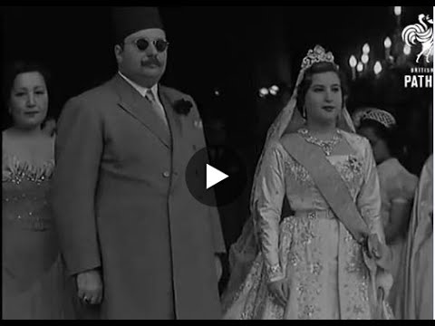 فيديوهات نادرة سنة ١٩٣٩-لحفل زفاف الملك فاروق من الملكة نا