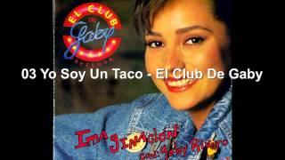 03 Yo Soy Un Taco - El Club De Gaby