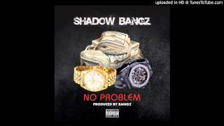 Shadow - No Problem(official Audio)