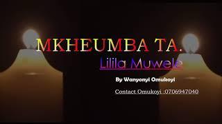 Wanyonyi Omukoyi  Mkheumba New Bukusu Mourning Song