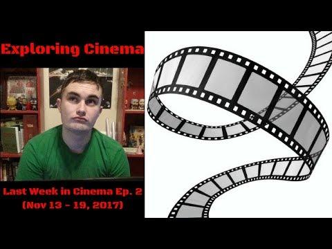 Last Week in Cinema Ep. 2: Nov 13 - 19, 2017 (Movie News)