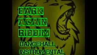 Dark Again Riddim Instrumental [DanceHall]