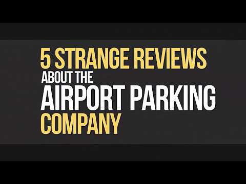 5 Strange Reviews about the Airport Parking Company