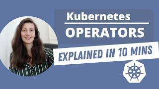 Kubernetes Operator simply explained in 10 mins