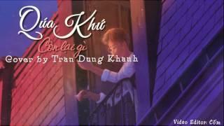 Quá Khứ Còn Lại Gì - Cover by Tran Dung Khanh 「Lyrics Video」