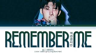 Download B.I Remember Me Lyrics (비아이 역겹겠지만 가사) (Color Coded Lyrics Eng/Rom/Han)
