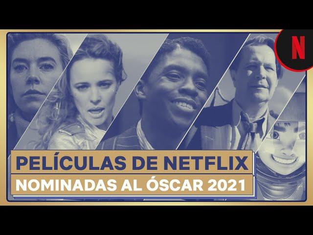 Las películas nominadas al Óscar 2021 | Netflix