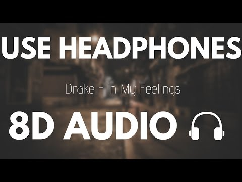 Drake - In My Feelings (8D AUDIO)