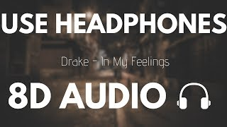 Gambar cover Drake - In My Feelings (8D AUDIO)