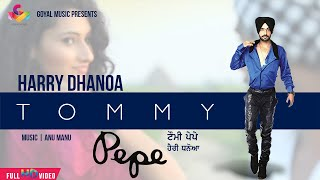 Harry Dhanoa -  Tommy Pepe - Goyal Music - Official Song