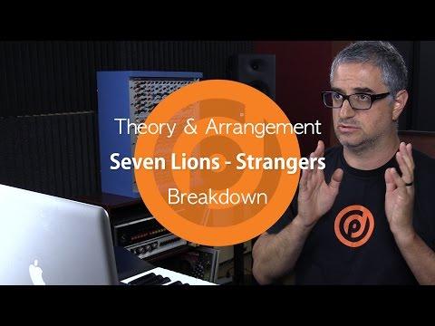Seven Lions - Strangers | Theory & Arrangement Breakdown