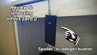 Unboxing dan Review Infinix Zero 2 Indonesia