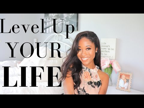 How To LEVEL UP Your Life Today