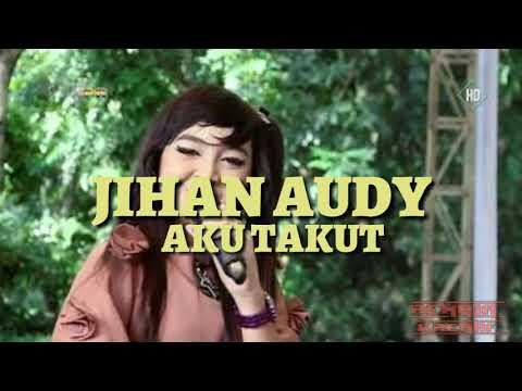 Free Download Aku Takut - Jihan Audy (lirik) Mp3 dan Mp4