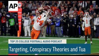 AP Top 25 Podcast: Targeting, Conspiracy Theories and Tua