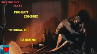 Project Zomboid Tutorial #3 - Farming / How to Farm