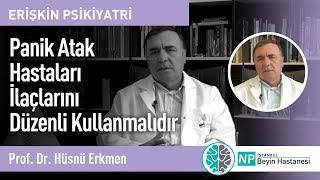 Panik Atak Hastaları İlaçlarını Düzenli Kullanmalıdır-Prof. Dr. Hüsnü Erkmen