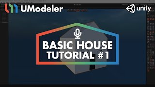 Basic House #1 with narration - UModeler Tutorial