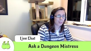 Ask a Dungeon Mistress - Livechat
