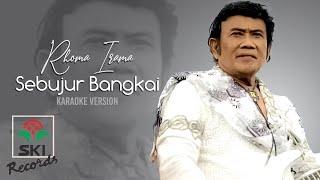 Rhoma Irama - Sebujur Bangkai | Karaoke Version
