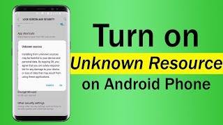 How To Turn on Unknown Resource on Android Phone