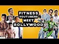 Best Fitness YouTubers meet Bollywood | funny compilation