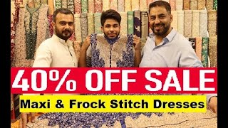 Maxi & Frock Stitch Dresses Prices Rawalpindi Pakistan 2020 | Wedding Dresses Sale Upto 40% Off