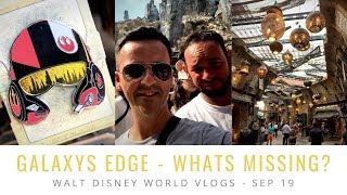 SOMETHING MISSING FROM STAR WARS GALAXY'S EDGE | WALT DISNEY WORLD VLOGS | SEP 19 | EPISODE 10