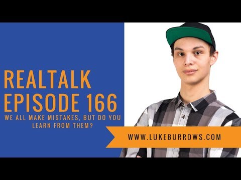 RealTalk | Episode 166 | We All Make Mistakes, But Do You Learn From Them?