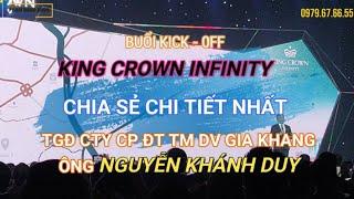 KING CROWN INFINITY - Chia Sẻ Chi Tiết Nhất từ TGĐ Cty CP DT TMDV Gia Khang - Ông NGUYỄN KHÁNH DUY