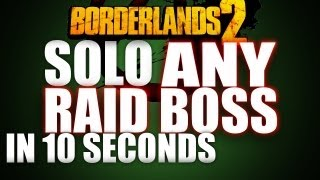 Solo ANY Raid Boss In 10 Seconds or Less! Evil Smasher Glitch | Borderlands 2 Seraph/Loot Guide