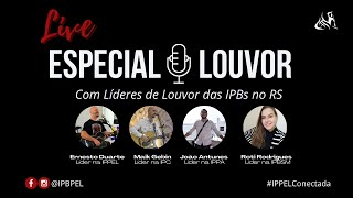 Especial Louvor - Com Líderes de Louvor da IPB no RS