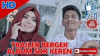 Video LAGU BERGEK TERBARU 2018 TRAILER ALBUM SOK KEREN HD QUALITY download MP3, 3GP, MP4, WEBM, AVI, FLV Juli 2018