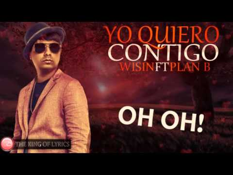 Wisin Ft Plan B – Yo Quiero Contigo (Imaginate) (Official Remix) (Letra) (Video Lyric)