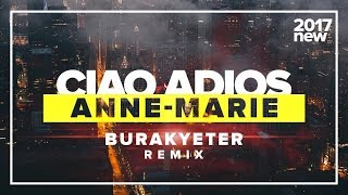 Anne-Marie - Ciao Adios (Burak Yeter Remix)