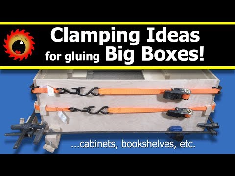 Clamping Ideas for Gluing Big Boxes, Cabinets, Bookshelves, etc.
