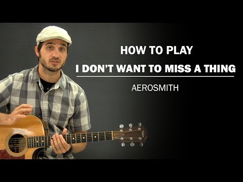 I Don't Want To Miss A Thing (Aerosmith)   Beginner Guitar Lesson   How To Play