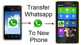Transfer WhatsApp Chats From Old Phone To Any New Android Phone Including Nokia X XPlus & XL