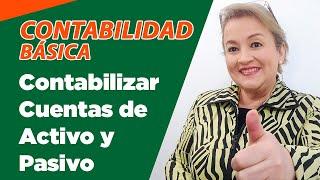 12. Contabilización Cuentas de Activo y Pasivo - Registro Contable : ElsaMaraContable