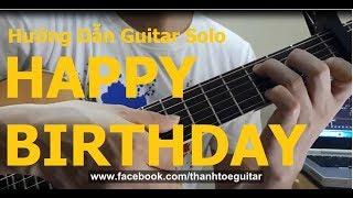 Hướng dẫn: Happy Birthday Guitar Solo( ae Chơi được trong 5 phút)