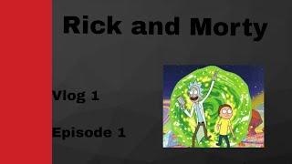 Rick and Morty Vlog 1